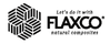 Flaxco ® LET'S DO IT WITH NATURAL COMPOSITES