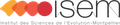 Institut des sciences de l'Évolution - Montpellier (ISEM) Créé en 1981 à l'Université des Sciences et Techniques du Languedoc par Louis Thaler avec le Centre National de la Recherche Scientifique (CNRS) associait paléontologues et biologistes des populations. Depuis, des équipes de l'Institut de Recherche pour le Développement (IRD), de l'École Pratique des Hautes Études (EPHE), du Centre de coopération Internationale en Recherche Agronomique pour le Développement (CIRAD) et de l'Institut National de Recherches Archéologiques Préventives (INRAP) ont rejoint l'ISEM